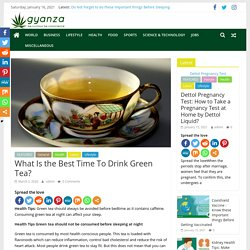 What Is the Best Time To Drink Green Tea?