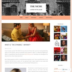 """What is """"The Dynamic,"""" Anyway? – The Niche"""