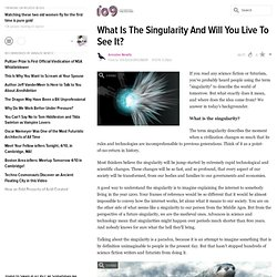 What Is The Singularity And Will You Live To See It?