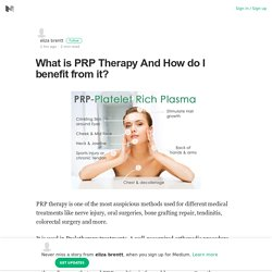 What is PRP Therapy And How do I benefit from it? – eliza brentt – Medium