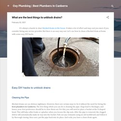 What are the best things to unblock drains?