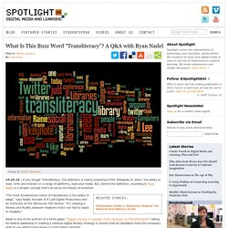 "What Is This Buzz Word ""Transliteracy""? A Q&A with Ryan Nadel"
