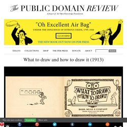What to draw and how to draw it (1913)