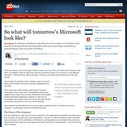 So what will tomorrow's Microsoft look like?