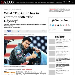 "What ""Top Gun"" has in common with ""The Odyssey"""