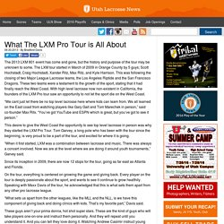 What The LXM Pro Tour is All About - Utah Lacrosse News