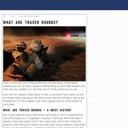 What are Tracer Rounds? - Our Military