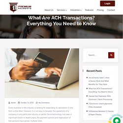 What Are ACH Transactions? Everything You Need to Know