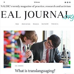 What is translanguaging? – EAL Journal