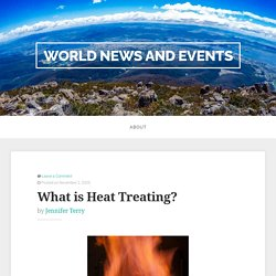 What is Heat Treating?