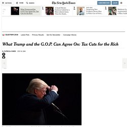 What Trump and the G.O.P. Can Agree On: Tax Cuts for the Rich