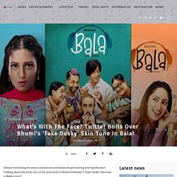 What's With The Face? Twitter Boils Over Bhumi's 'Fake Dusky' Skin Tone In Bala!
