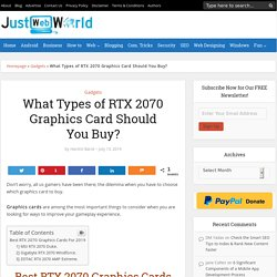What Types of RTX 2070 Graphics Card Should You Buy?