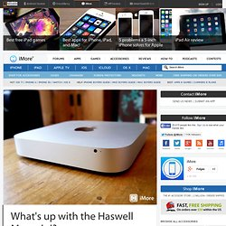 What's up with the Haswell Mac mini?