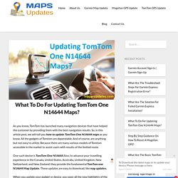 What To Do For Updating TomTom One N14644 Maps?