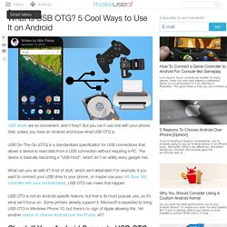 What Is USB OTG? 5 Cool Ways to Use It on Android