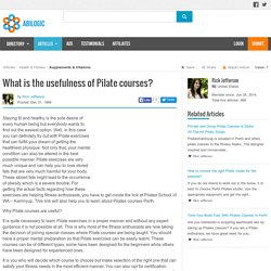 What is the usefulness of Pilate courses?