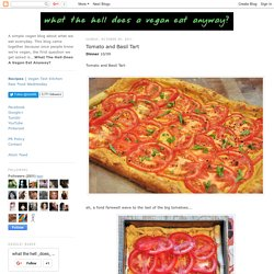 what the hell _does_ a vegan eat anyway?: Tomato and Basil Tart