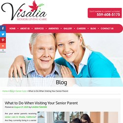 What to Do When Visiting Your Senior Parent