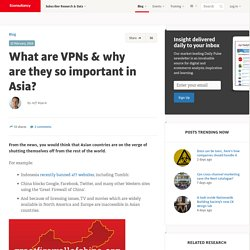 What are VPNs & why are they so important in Asia?