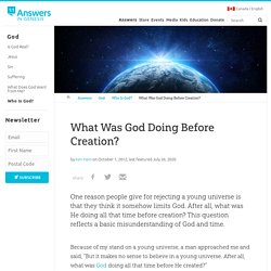 What Was God Doing Before Creation?