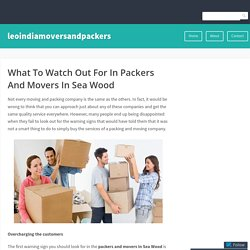 What To Watch Out For In Packers And Movers In Sea Wood