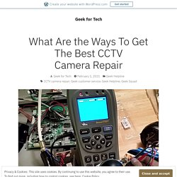 What Are the Ways To Get The Best CCTV Camera Repair