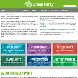 the Green Party : What We Stand For