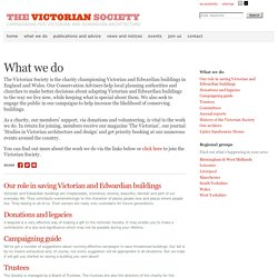 What we do - The Victorian Society
