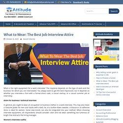 What to Wear: The Best Job Interview Attire