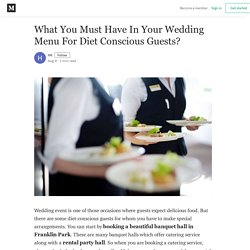 What You Must Have In Your Wedding Menu For Diet Conscious Guests?