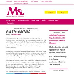 What If Weinstein Walks? – Ms. Magazine