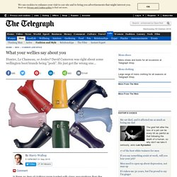 What your wellies say about you