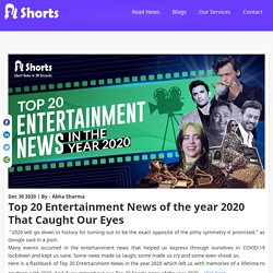 Top 20 Entertainment News of the year 2020 That Caught Our Eyes