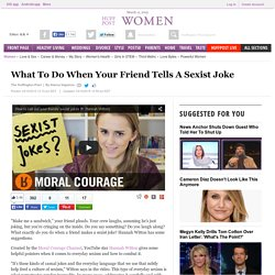 What To Do When Your Friend Tells A Sexist Joke