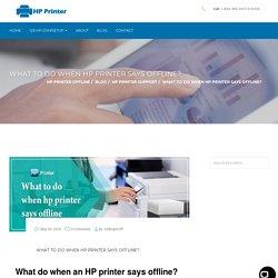 What to do when hp printer says offline ? - HP Printer Offline