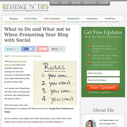 What to Do and What not to When Promoting Your Blog with Social