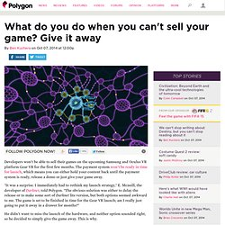 What do you do when you can't sell your game? Give it away