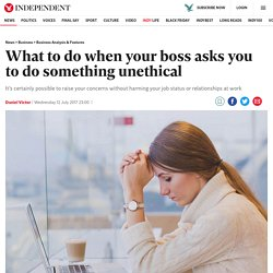 What to do when your boss asks you to do something unethical