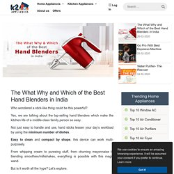 The What Why and Which of the Best Hand Blenders in India