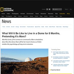 What Will It Be Like to Live in a Dome for 8 Months, Pretending It's Mars?