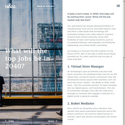 What will the top jobs be in 2040? - u&u
