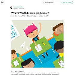 What's Worth Learning in School?