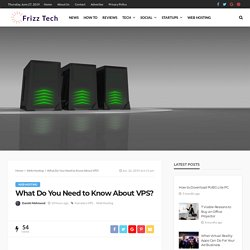What Do You Need to Know About VPS?