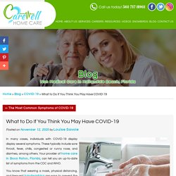 What to Do If You Think You May Have COVID-19
