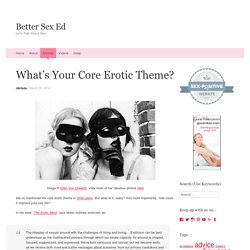 What's Your Core Erotic Theme?