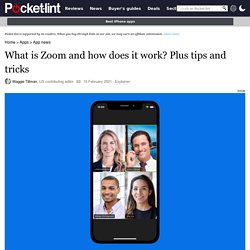 What is Zoom and how does it work? Plus tips and tricks