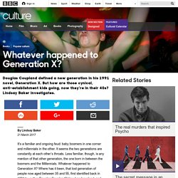 Culture - Whatever happened to Generation X?