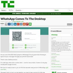 WhatsApp Comes To The Desktop