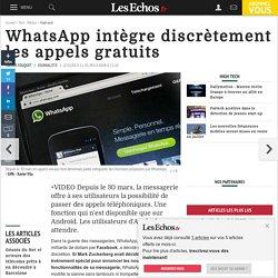 WhatsApp intègre discrètement les appels gratuits, High tech